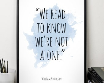 We read ... ,   William Nicholson Quote, Alternative Watercolor Poster, Wall art, Motivational quote, Inspirational quote,