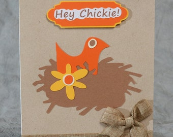 Handmade Hey Chickie Hello  Card