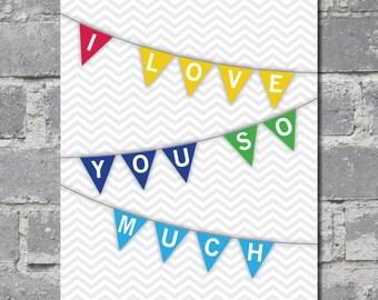 I Love You So Much Chevron Banner Art (8x10) DIGITAL FILE