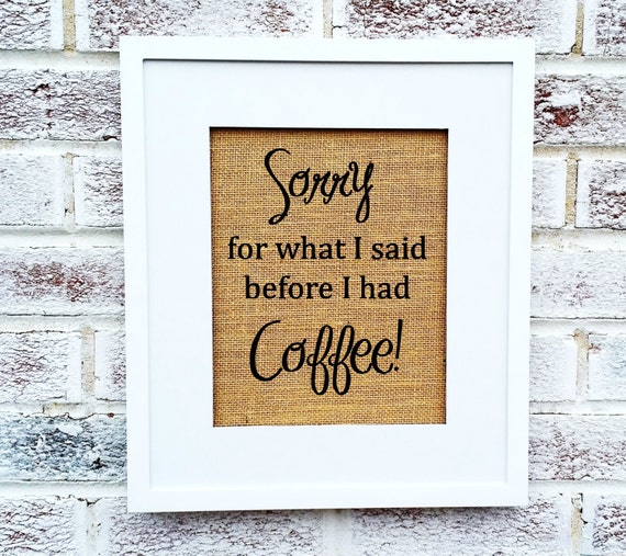 Funny Coffee Lover Gift Kitchen Art Kitchen Signs By