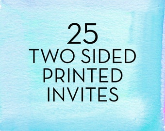 25, 5x7 Two Sided Invitations with White Envelopes *Professionally Printed