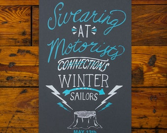 SALE!! Swearing at Motorists / Connections / Winter Makes Sailors  Screenprinted Poster
