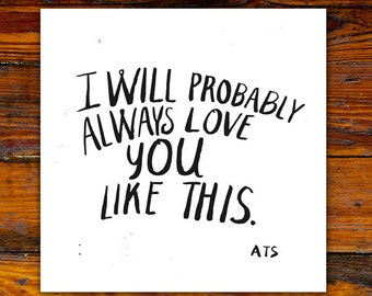 ATS X alisonrose collaboration/ Love You Like This 1-color screen print