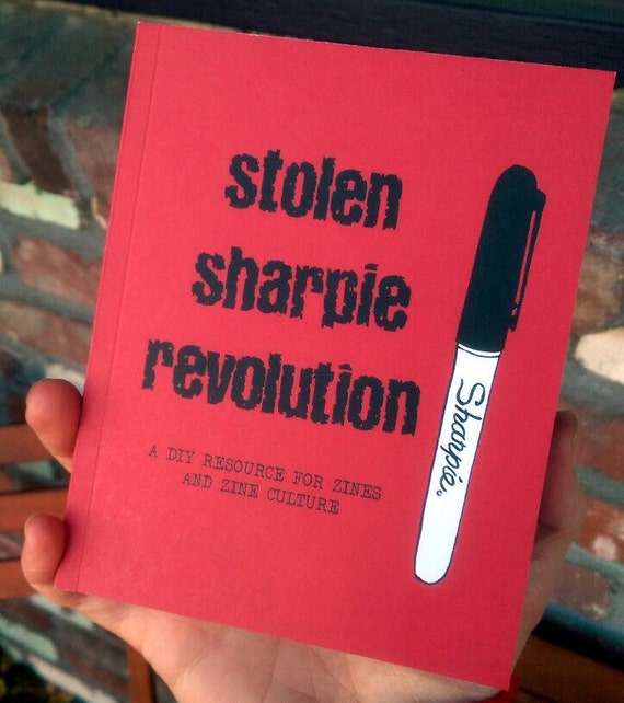 Stolen Sharpie Revolution: a DIY Resource for Zines and Zine Culture (5th edition 2015)