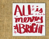 SALE! INSTANT DOWNLOAD: All is Merry and Bright Holiday Limited Edition Print (printable)