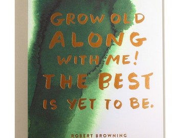 Grow old along with me! The best is yet to be. Art Card