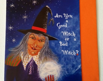 """Halloween frame-able greeting card """"Are you a Good Witch or a Bad Witch?"""""""