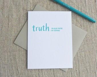 Letterpress Greeting Card - Father's Day Card - Truthnote - Glad You're My Stepdad - 101-024