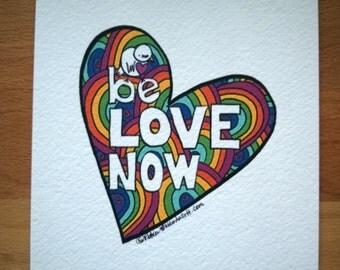 Be love now rainbow heart archival print