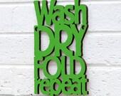 Wash Dry Fold Repeat MINI (laundry sign)