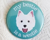 Bottle Opener Keychain or Magnet - My Bestie is a Westie - Cute Puppy Dog Lover Key Chain West Highland White Terrier Besties Westies Gift