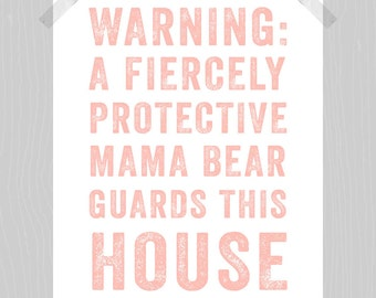 Printable Mama Bear 8 x 10 Fiercely Protective Mama Bear Quote Print Protective Mom Print Mother Print Children Quote Print I Love My Kids