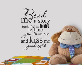 Read Me a Story Tuck Me In Tight Tell Me You Love Me and Kiss Me Goodnight - Vinyl Lettering Vinyl Wall Art Saying Words Decal Stickers 1746