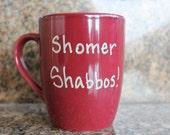 """Hand Lettered Mug """" Shomer Shabbos!"""""""