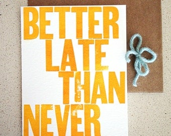 Better late than never wood type letterpress card