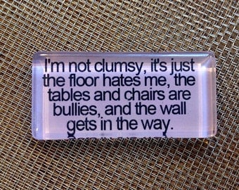 Im not clumsy.. glass magnet