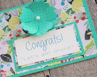 Congrats Lets Get Drunk, Congratulations Card, Humorous Congrats Card