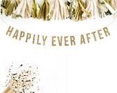 HAPPILY EVER AFTER Wedding Sign. Glitter Garland. Wedding Shower. Wedding Brunch Decor. Bar Cart. Champange Brunch Decor. Wedding Reception