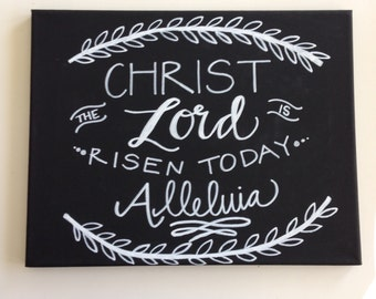 Christ the Lord is Risen Today Canvas--handlettered, chalkboard-style