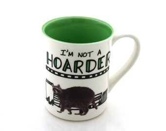 Funny raccoon mug, I'm not a hoarder I'm a collector, racoon,ceramics and pottery, large oversized mug, 16 oz