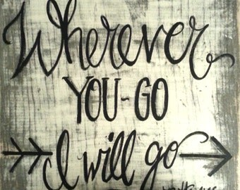 Where ever You Go Rustic Wood Hand Painted Sign