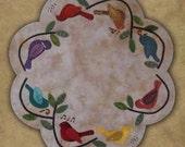 Custom Order for Darlene - Primitive Wool Applique - Song Birds Table Mat - Wool Applique Pattern - Applique Pattern and kit