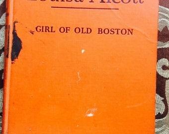 Louisa Alcott Girl of Old Boston Book