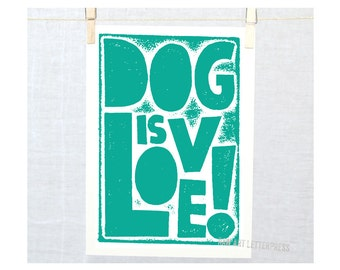 Pet Lovers! Dog is Love, Wall Art, Gift from Dog, Positive Quote, Typography, Wall Art, 5x7