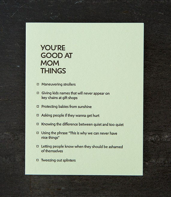 mom: you're good at things. letterpress card. #381