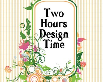 Two Hours Design Time