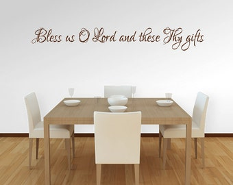 Bless Us O Lord And These Thy Gifts - Kitchen and Dining Room Quotes Wall Decals