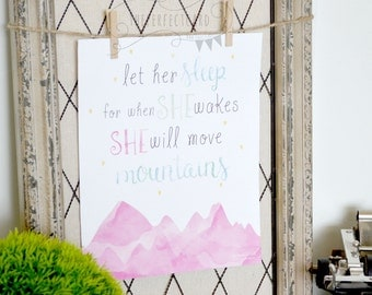 Let Her Sleep for When She Wakes She Will Move Mountains  - printable wall art  - home decor - nursery decor - baby girl - instant download