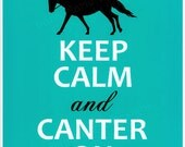 Custom listing for Jennifer G  - Keep Calm and Canter on - turquoise 5x7