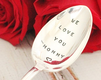 We Love You Mommy Spoon Mothers Gifts Valentine for Mom Silver Plate Stamped Silverware