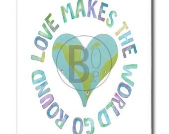 love makes the world go round art print poster
