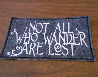 Not all who wander are lost embroidered iron on patch
