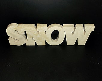 Snow  Unfinished Stand Alone Wood Letters Style 6  Stk No. S-6-.75-4-UC-SA