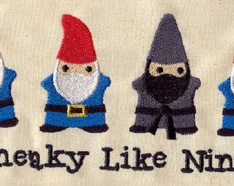 Sneaky Like Ninja Garden Gnome Embroidered Kitchen Towel, SO CUTE