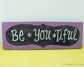 Wood Sign - Be You Tiful - Beautiful Quote Wall Art Plum Purple White Chalkboard Daisies
