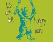 We Are All Hungry Here 8 1/2x11 digital illustration art print