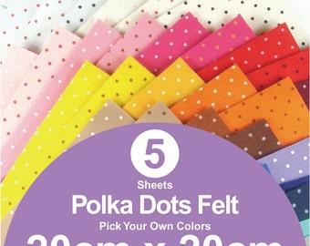 5 Printed Polka Dots Felt Sheets - 20cm x 20cm per sheet - Pick your own colors (P20x20)