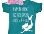 Always Be A Mermaid Screen Print tshirt, Mermaid shirt, Mermaid Birthday Shirt Always Be Yourself