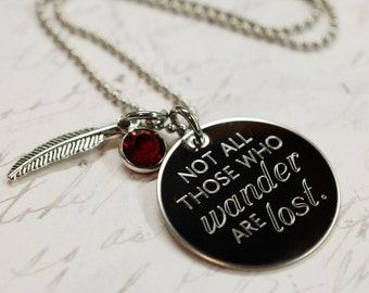 not all those who wander are lost --- engraved quote necklace