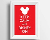Keep Calm Disney  - Keep calm and Disney On- Mouse Ears Inspirational Sign -  Instant Download and Print 8x10 inches