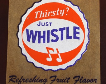 Vintage Soda Advertising: Thirsty? Just WHISTLE Orange Pop Window Sign Decal NOS