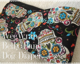 Dog Diaper Belly Band, Sugar Skull Fabric, Stop Marking with WeeWrap,  Personalized