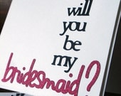 Will You Be My Bridesmaid, Flower Girl, Maid and Matron of Honor -- wedding party card -- choose your color