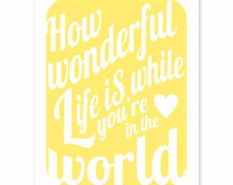 Typography Art Print - How Wonderful Life Is v3 - love song lyrics in happy sunshine yellow