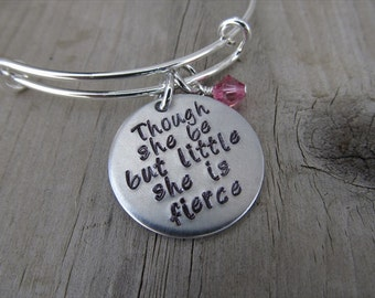 "Though She Be But Little She Is Fierce Inspirational Bracelet- ""Though she be but little she is fierce"" with an accent bead of your choice"