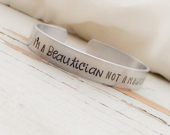 I'm a Beautician not a Magician Hand Stamped Cuff Bracelet personalized stylist hairdresser bangle im peace love hair dye pretty